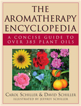 Aromatherapy Encyclopedia: A Concise Guide to Over 385 Plant Oils