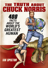 The Truth About Chuck Norris: 400 Facts About the World\'s Greatest Human