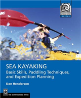 Sea Kayaking: Basic Skills, Paddling Techniques and Expedition Planning
