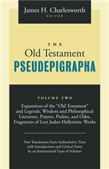 The Old Testament Pseudepigrapha: Apocalyptic Literature and Testaments: v. 2