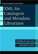 XML for Catalogers and Metadatalibrarians