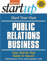 Start Your Own Public Relations Business: Your Step-By-Step Guide to Success
