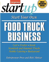 Start Your Own Food Truck Business: Cart, Trailer, Kiosk, Standard and Gourmet Trucks, Mobile Catering, Busterant
