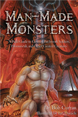 Man-Made Monsters: A Field Guide to Golems, Patchwork Soldiers, Homunculi and Other Created Creatures