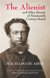 Alienist and Other Stories of Nineteenth-Century Brazil