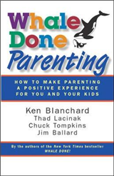 Whale Done Parenting: How to Make Parenting a Positive Experience for You and Your Kids: How to Make Parenting a Positive Experience for You and Your Kids