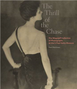 Thrill of the Chase - The Wagstaff Collection of Photographs