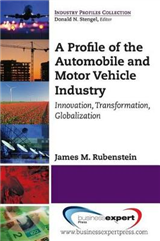 A Profile of the Automobile and Motor Vehicle Industry: Innovation, Transformation, Globalization
