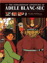 Extraordinary Adventures Of Adele Blanc-sec Vol. 2: The Mad Scientist / Mummies on Parade