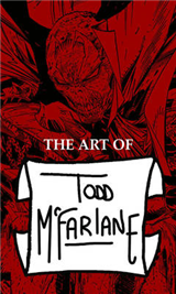The Art Of Todd McFarlane