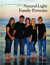 The Digital Photographer\'s Guide to Natural-light Family Portraits