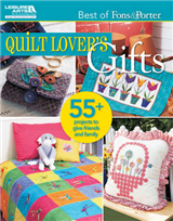 Quilt Lover\'s Gifts: 55+ Projects to Give Friends and Family
