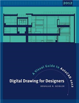 Digital Drawing for Designers: A Visual Guide to AutoCAD 2012