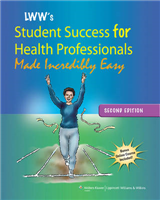 Lippincott Williams & Wilkins\' Student Success for Health Professionals Made Incredibly Easy