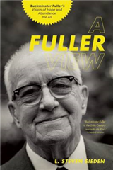 A Fuller View: Buckminster Fuller\'s Vision of Hope and Abundance for All