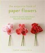 Exquisite Book of Paper Flowers