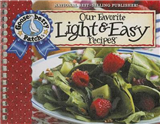 Our Favorite Light and Easy Recipes Cookbook: Over 60 of Our Favorite Light and Easy Recipes, Plus Just as Many Handy Tips