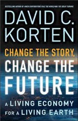 Change the Story, Change the Future: A Living Economy for a