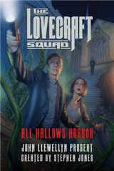 Lovecraft Squad - All Hallows Horror: A Novel