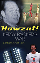 Howzat!: Kerry Packer\'s War