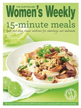 15-Minute Meals: Quick and Tasty Triple-Tested Recipe Ideas for Fast But Delicious Dishes