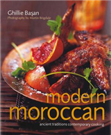 Modern Moroccan: Ancient Traditions Contemporary Cooking