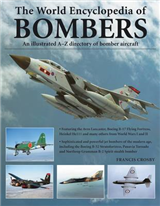 World Encyclopedia of Bombers: an Illustrated A-Z Directory of Bomber Aircraft