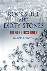 Rocks, Ice and Dirty Stones: Diamond Histories