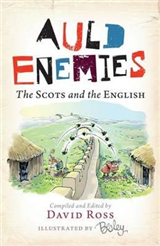 Auld Enemies: The Scots and the English