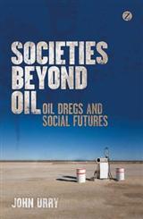 Societies beyond Oil: Oil Dregs and Social Futures