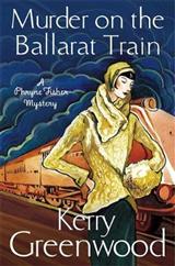 Murder on the Ballarat Train: Miss Phryne Fisher Investigate
