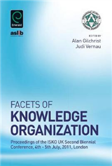Facets of Knowledge Organization: Proceedings of the ISKO UK Second Biennial Conference, 4th - 5th July, 2011, London