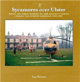 Sycamores Over Ulster: Royal Air Force Support to the Security Forces During the Border Campaign, 1956-1962