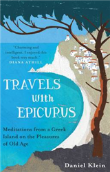 Travels with Epicurus: Meditations from a Greek Island on the Pleasures of Old Age