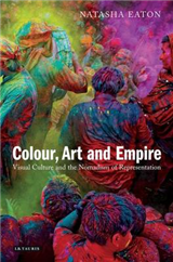 Colour, Art and Empire: Visual Culture and the Nomadism of Representation
