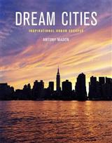 Dream Cities: Inspirational Urban Escapes