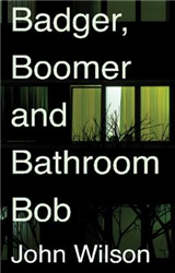 Badger, Boomer and Bathroom Bob