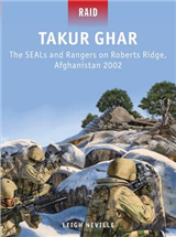 Takur Ghar - the SEALs and Rangers on Roberts Ridge, Afghanistan, 2002