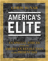 America\'s Elite: US Special Forces from the American Revolution to the Present Day