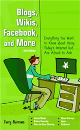 Blogs, Wikis, Facebook and More: The Beginner\'s Guide to Life... Online