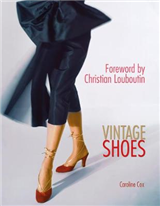 Vintage Shoes: Collecting and Wearing Designer Classics