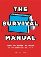 Survival Manual: Learn the Skills for Coping in Any Extreme Situation