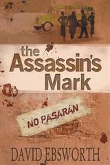 The Assassin\'s Mark: A Novel of the Spanish Civil War