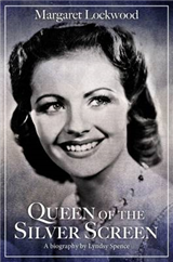 Margaret Lockwood: Queen of the Silver Screen