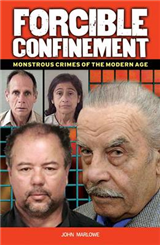 Forcible Confinement: Monstrious Crimes of the Modern Age