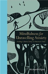Mindfulness for Unravelling Anxiety
