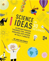 Science Ideas in 30 Seconds
