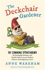 The Deckchair Gardener: An Improper Gardening Manual