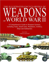 Illustrated Encyclopedia of Weapons of World War II