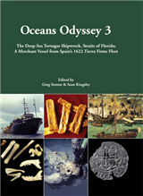 Oceans Odyssey 3. The Deep-Sea Tortugas Shipwreck, Straits of Florida: A Merchant Vessel from Spain\'s 1622 Tierra Firme Fleet